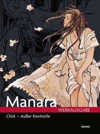 Manara Werkausgabe Band 11: Click! Ausser Kontrolle - Klickt hier für die große Abbildung zur Rezension