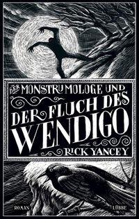 Der Monstrumologe und der Fluch des Wendigo - Klickt hier für die große Abbildung zur Rezension