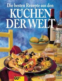 Die besten Rezepte aus den Küchen der Welt - Klickt hier für die große Abbildung zur Rezension