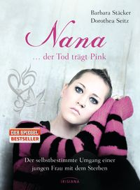 Nana - ...der Tod trägt Pink: Der selbstbestimmte Umgang einer jungen Frau mit dem Sterben - Klickt hier für die große Abbildung zur Rezension