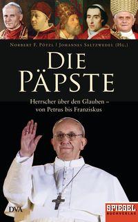 Die Päpste: Herrscher über den Glauben - von Petrus bis Franziskus - Klickt hier für die große Abbildung zur Rezension