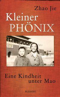 Kleiner Phönix: Eine Kindheit unter Mao - Klickt hier für die große Abbildung zur Rezension