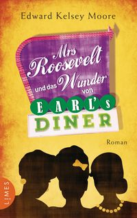 Mrs Roosevelt und das Wunder von Earl's Diner - Klickt hier für die große Abbildung zur Rezension