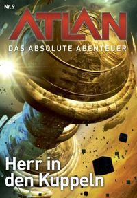 Atlan: Das absolute Abenteuer Band 9: Herr in den Kuppeln - Klickt hier für die große Abbildung zur Rezension