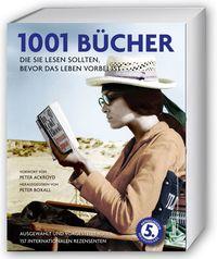 1001 Bücher: die Sie lesen sollten, bevor das Leben vorbei ist - Klickt hier für die große Abbildung zur Rezension