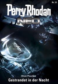 Perry Rhodan Neo 53: Gestrandet in der Nacht - Klickt hier für die große Abbildung zur Rezension
