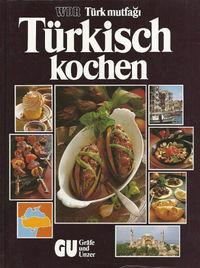 Türkisch kochen - Türk mutfağı - Klickt hier für die große Abbildung zur Rezension