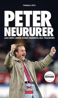 Peter Neururer: Aus dem Leben eines Bundesligatrainers - Klickt hier für die große Abbildung zur Rezension