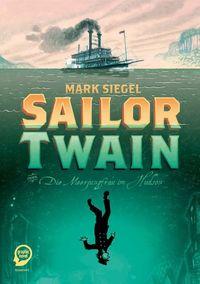 Sailor Twain oder: Die Meerjungfrau im Hudson - Klickt hier für die große Abbildung zur Rezension