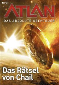 Atlan - Das absolute Abenteuer Band 12: Das Rätsel von Chail - Klickt hier für die große Abbildung zur Rezension