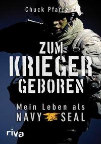 Zum Krieger geboren: Mein Leben als Navy Seal - Klickt hier für die große Abbildung zur Rezension