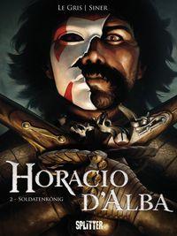 Horacio D' Alba 2: Soldatenkönig - Klickt hier für die große Abbildung zur Rezension