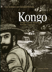 Kongo - Joseph Conrads Reise ins Herz der Finsternis - Klickt hier für die große Abbildung zur Rezension