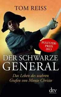 Der schwarze General: Das Leben des wahren Grafen von Monte Christo - Klickt hier für die große Abbildung zur Rezension