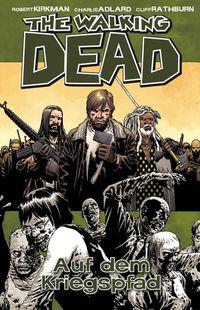 The Walking Dead 19: Auf dem Kriegspfad - Klickt hier für die große Abbildung zur Rezension
