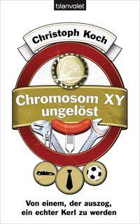 Chromosom XY ungelöst: Von einem, der auszog, ein echter Kerl zu werden - Klickt hier für die große Abbildung zur Rezension