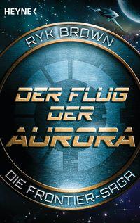 Der Flug der Aurora: Die Frontier-Saga 1 - Klickt hier für die große Abbildung zur Rezension