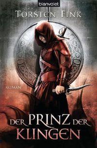 Der Schattenprinz 2: Der Prinz der Klingen - Klickt hier für die große Abbildung zur Rezension