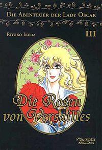 Die Rosen von Versailles - Die Abenteuer der Lady Oscar 3 - Klickt hier für die große Abbildung zur Rezension