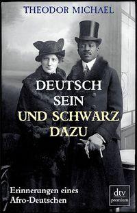 Deutsch sein und schwarz dazu: Erinnerungen eines Afro-Deutschen - Klickt hier für die große Abbildung zur Rezension