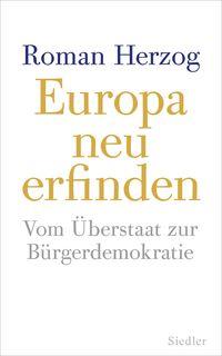 Europa neu erfinden: Vom Überstaat zur Bürgerdemokratie - Klickt hier für die große Abbildung zur Rezension