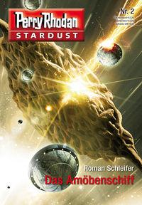 Perry Rhodan - Stardust 02: Das Amöbenschiff - Klickt hier für die große Abbildung zur Rezension