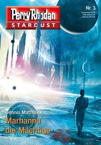 Perry Rhodan - Stardust 03: Marhannu die Mächtige - Klickt hier für die große Abbildung zur Rezension