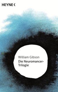 Die Neuromancer-Trilogie - Klickt hier für die große Abbildung zur Rezension