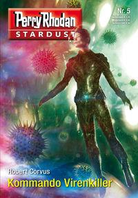 Perry Rhodan - Stardust 05: Kommando Virenkiller - Klickt hier für die große Abbildung zur Rezension