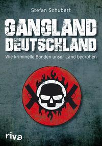 Gangland Deutschland: Wie kriminelle Banden unser Land bedrohen - Klickt hier für die große Abbildung zur Rezension