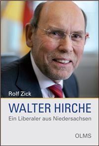 Walter Hirche - Ein Liberaler aus Niedersachsen - Klickt hier für die große Abbildung zur Rezension