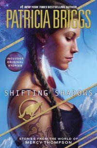 Shifting Shadows: Stories from the World of Mercy Thompson - Klickt hier für die große Abbildung zur Rezension