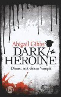 Dark Heroine - Dinner mit einem Vampir - Klickt hier für die große Abbildung zur Rezension