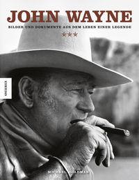 John Wayne: Bilder und Dokumente aus dem Leben einer Legende - Klickt hier für die große Abbildung zur Rezension