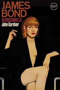 Splashbooks: James Bond 15: Kernschmelze