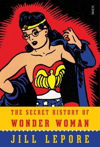The Secret History of Wonder Woman - Klickt hier für die große Abbildung zur Rezension