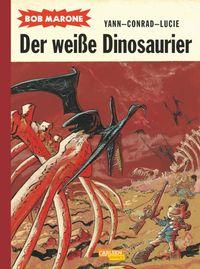Bob Marone 1: Der weiße Dinosaurier - Klickt hier für die große Abbildung zur Rezension