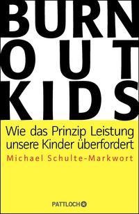 Burnout-Kids - Wie das Prinzip Leistung unsere Kinder überfordert - Klickt hier für die große Abbildung zur Rezension