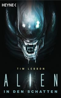 Alien: In den Schatten - Klickt hier für die große Abbildung zur Rezension
