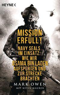 Mission erfüllt: Navy Seals im Einsatz: Wie wir Osama bin Laden aufspürten und zur Strecke brachten - Klickt hier für die große Abbildung zur Rezension