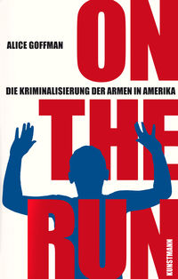On the Run: Die Kriminalisierung der Armen in Amerika - Klickt hier für die große Abbildung zur Rezension