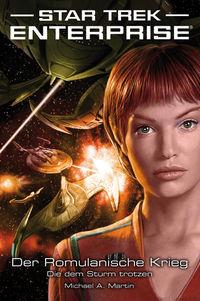 Star Trek - Enterprise 6: Der Romulanische Krieg - Die dem Sturm trotzen - Klickt hier für die große Abbildung zur Rezension