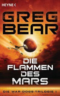 Die Flammen des Mars: Die War-Dogs-Trilogie 1 - Klickt hier für die große Abbildung zur Rezension