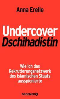 Undercover-Dschihadistin: Wie ich das Rekrutierungsnetzwerk des Islamischen Staats ausspionierte - Klickt hier für die große Abbildung zur Rezension