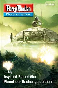 Planetenroman 33 + 34: Asyl auf Planet Vier / Planet der Dschungelbestien - Klickt hier für die große Abbildung zur Rezension