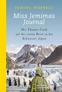 Miss Jemimas Journal: Mit Thomas Cook auf der ersten Reise in die Schweizer Alpen - Klickt hier für die große Abbildung zur Rezension