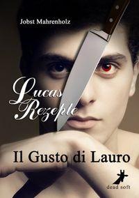 Il Gusto di Lauro: Lucas Rezepte - Klickt hier für die große Abbildung zur Rezension