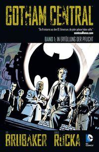 Gotham Central 1: In Erfüllung der Pflicht - Klickt hier für die große Abbildung zur Rezension