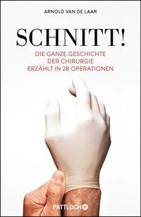 Schnitt!: Die ganze Geschichte der Chirurgie erzählt in 28 Operationen - Klickt hier für die große Abbildung zur Rezension