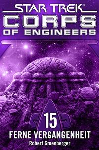 Splashbooks: Star Trek - Corps of Engineers 15: Ferne Vergangenheit